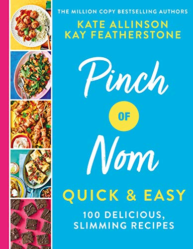 Pinch of Nom Quick & Easy By Kay Featherstone