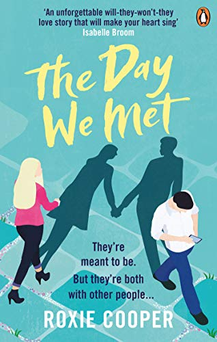 The Day We Met: The emotional page-turning epic love story of 2019 By Roxie Cooper