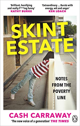 Skint Estate By Cash Carraway