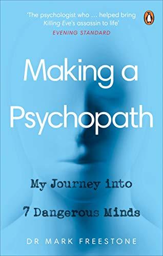 Making a Psychopath von Dr Mark Freestone