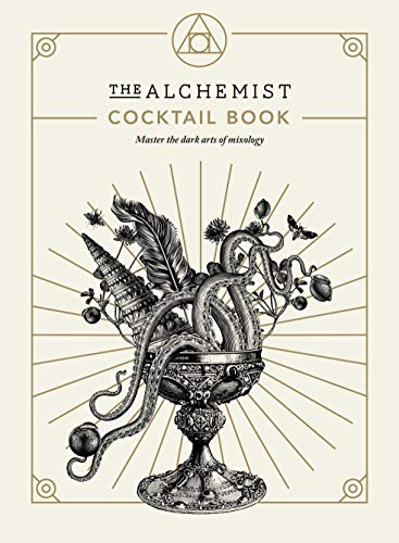 The Alchemist Cocktail Book By The Alchemist