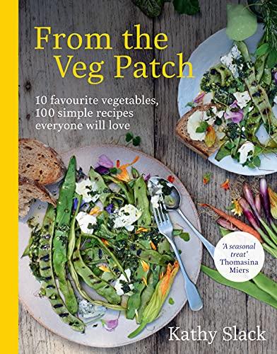 From the Veg Patch By Kathy Slack