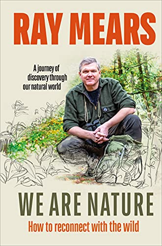 We Are Nature By Ray Mears
