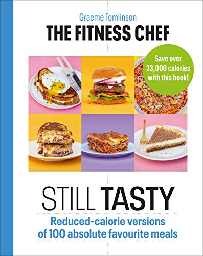 The Fitness Chef: Still Tasty By Graeme Tomlinson