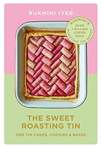 The Sweet Roasting Tin By Rukmini Iyer
