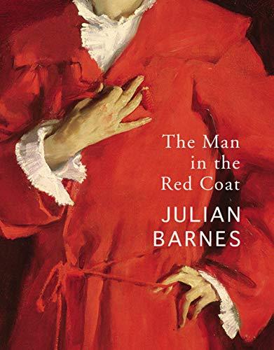 The Man in the Red Coat von Julian Barnes