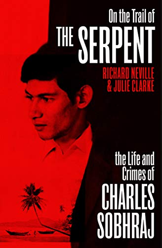 On the Trail of the Serpent By Richard Neville