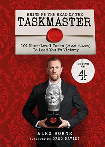 Bring Me The Head Of The Taskmaster By Alex Horne