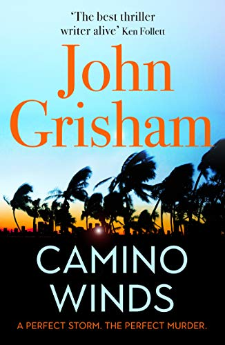 Camino Winds Camino Winds: The Ultimate Summer Murder Mystery from the Greatest Thriller Writer Alive By John Grisham