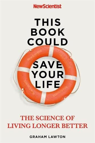 This Book Could Save Your Life By New Scientist