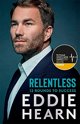 Relentless: 12 Rounds to Success By Eddie Hearn
