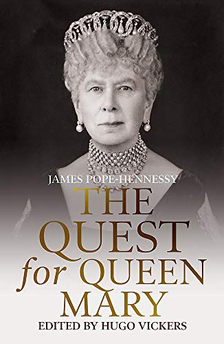 The Quest for Queen Mary By James Pope-Hennessy