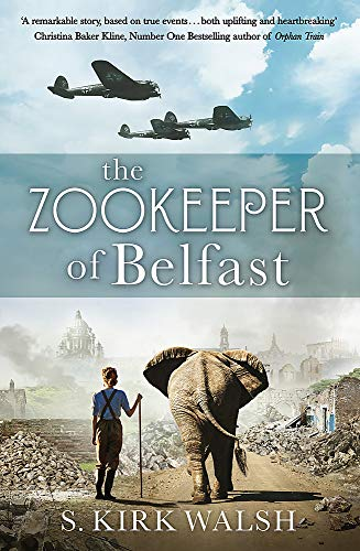 The Zookeeper of Belfast By S. Kirk Walsh