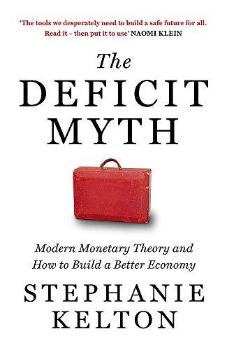 The Deficit Myth By Stephanie Kelton