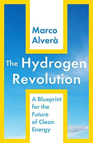 The Hydrogen Revolution By Marco Alvera