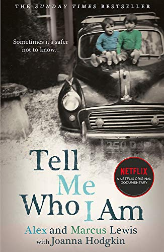 Tell Me Who I Am:  The Story Behind the Netflix Documentary By Alex And Marcus Lewis