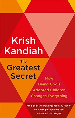 The Greatest Secret By Krish Kandiah