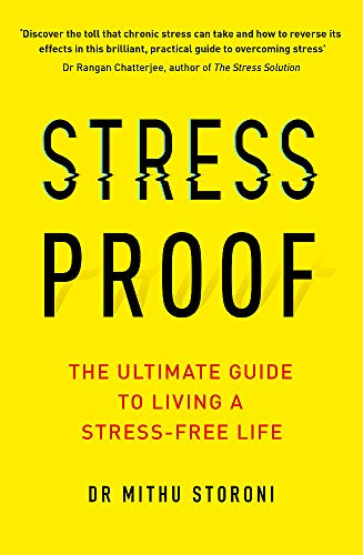 Stress-Proof: The ultimate guide to living a stress-free life By Mithu Storoni