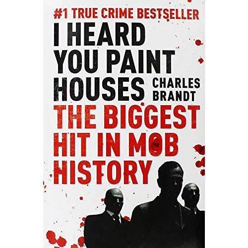 I Heard You Paint Houses By Charles Brandt