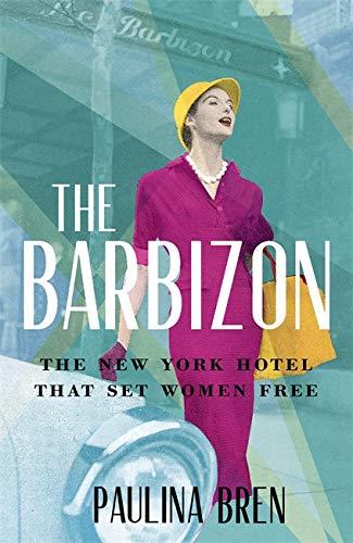 The Barbizon By Paulina Bren