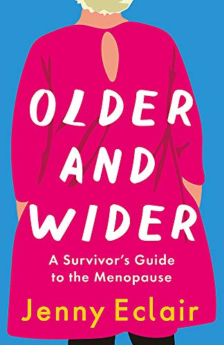 Older and Wider By Jenny Eclair