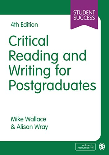 Critical Reading and Writing for Postgraduates By Mike Wallace