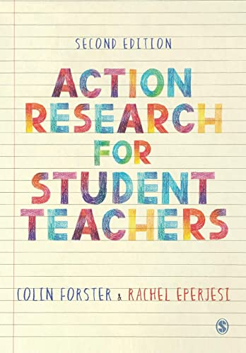 Action Research for Student Teachers By Colin Forster