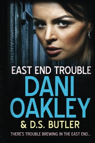 East End Trouble By D S Butler
