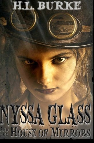 Nyssa Glass and the House of Mirrors By H L Burke