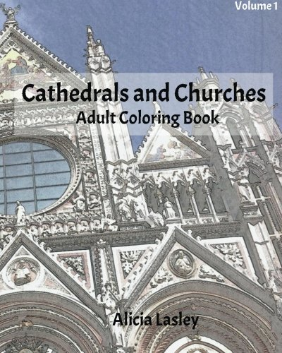 Cathedrals And Churches Adult Coloring Book Volume 1 By