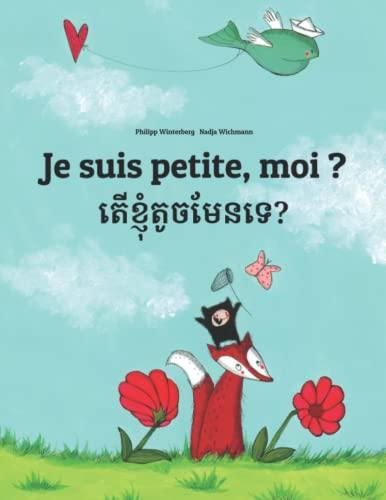 Je suis petite, moi ? តើខ្ញុំតូចមែនទេ? By Nadja Wichmann