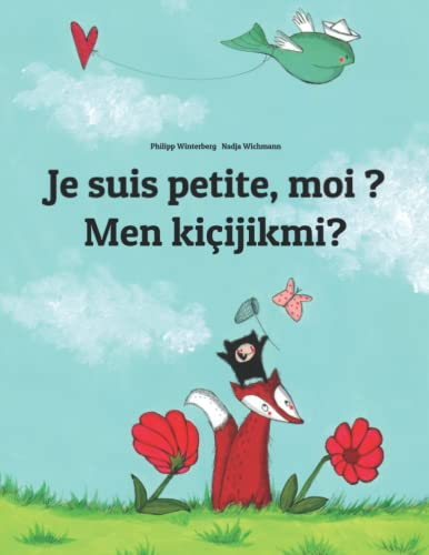 Je suis petite, moi ? Men kicijikmi? By Nadja Wichmann