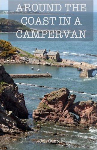 Around the Coast in a Campervan By Jon Gunter
