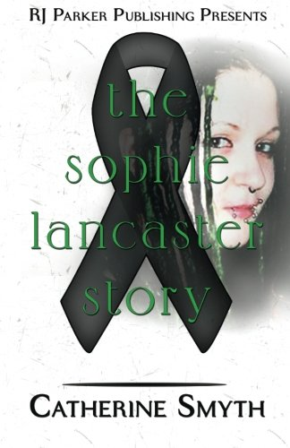 The Sophie Lancaster Story By Illustrated by Aeternum Designs