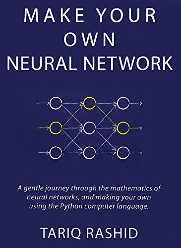 Make Your Own Neural Network By Tariq Rashid