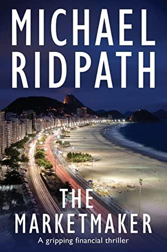 The Marketmaker By Michael Ridpath