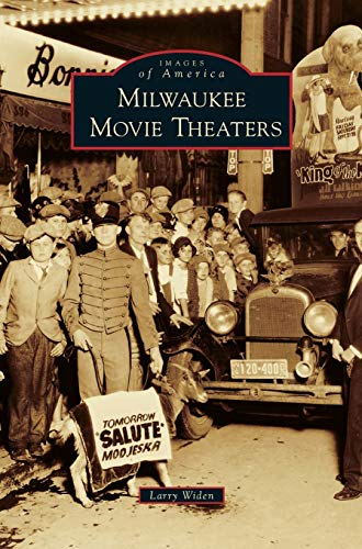 Milwaukee Movie Theaters By Larry Widen