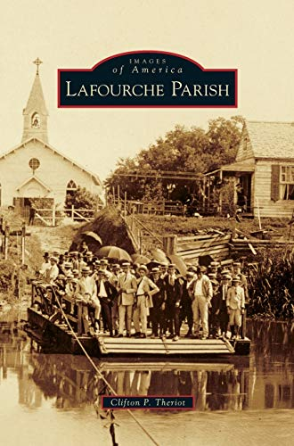 Lafourche Parish By Clifton P Theriot