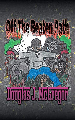 Off the Beaten Path By Douglas J McGregor