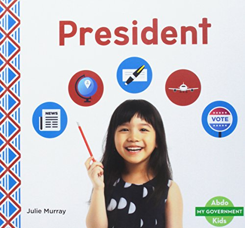 President (My Government) By Julie Murray