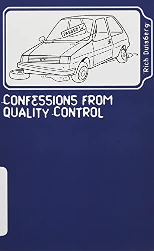 Confessions from quality control: Stories of bodges and balls-ups of car factories in the nineties By MR Rich Duisberg