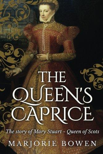 The Queen's Caprice By Marjorie Bowen