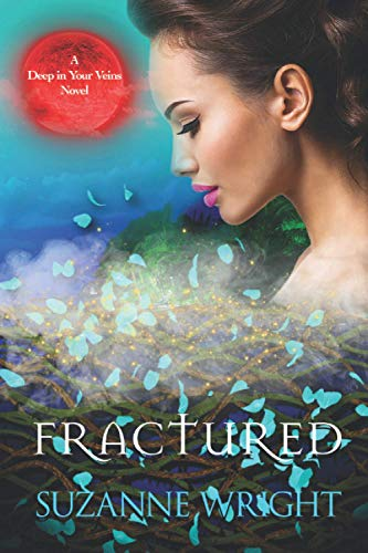 Fractured: Volume 5 (The Deep In Your Veins Series) By Suzanne Wright