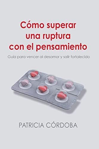 Como superar una ruptura con el pensamiento By Patricia Cordoba Alvarez