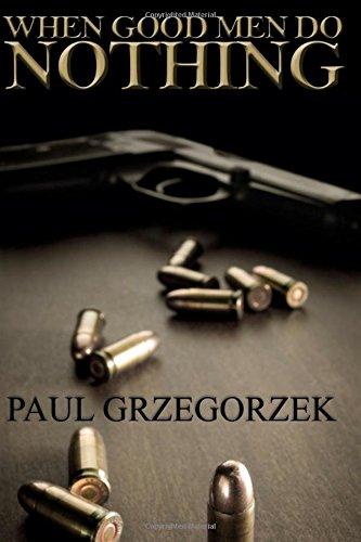 When Good Men Do Nothing By Paul Grzegorzek