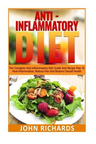 Anti-Inflammatory Diet By John Richards (University of Nottingham Business School)