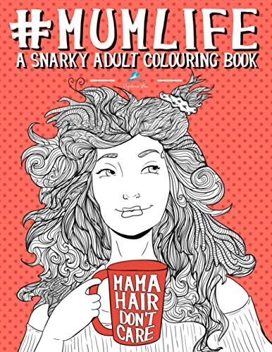 Mum Life By Papeterie Bleu Adult Colouring Books