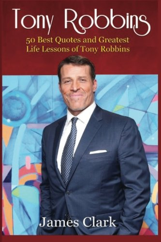 Tony Robbins By James Clark, Sir (University of York, UK)