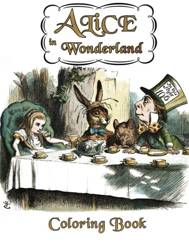 Alice in Wonderland Coloring Book: Illustrations for Lewis Carroll's Classic Work, Now a Walt Disney Film Adaptation Starring Johnny Depp By The Mad Hatter and Wonderland Books