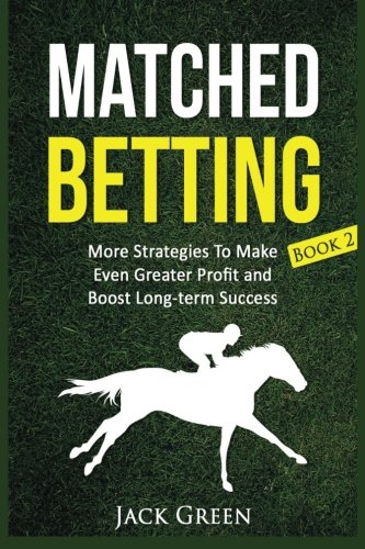 Matched Betting Book 2: More Strategies To Make Even ...